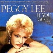 If You Go (Remastered) by Peggy Lee
