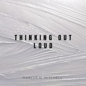 Thinking out Loud by Marcus H. Mitchell
