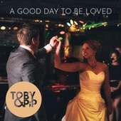 A Good Day to Be Loved fra Toby
