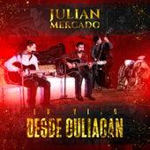 En Vivo Desde Culiacan de Julián Mercado