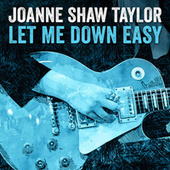 Let Me Down Easy von Joanne Shaw Taylor