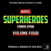 Marvel Super Heroes Compilation, Vol. 4 by Geek Music