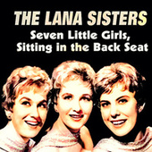 Seven Little Girls (Remastered) by The Lana Sisters