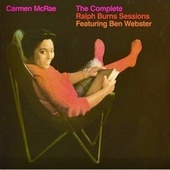 The Complete Ralph Burns Sessions Featuring Ben Webster (Remastered) by Carmen McRae
