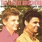 Songs Our Daddy Taught Us (Remastered) by The Everly Brothers