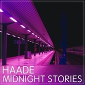 Midnight Stories by Haade