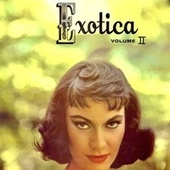 Exotica 2 (Mono And Stereo Versions) (Remastered) by Martin Denny