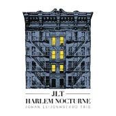 Harlem Nocturne de Johan Leijonhufvud Trio