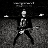 I Thought I Was Fine by Tommy Womack