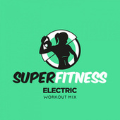 Electric (Workout Mix) fra Super Fitness