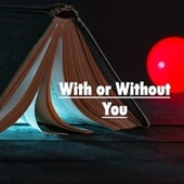 With or Without You by Heaven is Shining