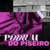 Podium do Piseiro by Various Artists