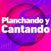 Planchando  y Cantando de Various Artists