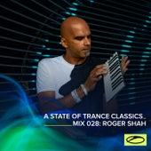 A State Of Trance Classics - Mix 028: Roger Shah de Roger Shah