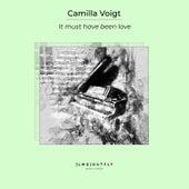It Must Have Been Love von Camilla Voigt
