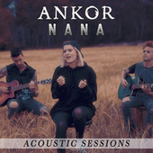 Nana (Acoustic Sessions) von Ankor