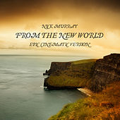 From the New World (Epic Cinematic Version) - Single de Nick Murray