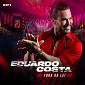 Fora da Lei, EP 1 von Eduardo Costa