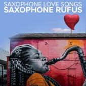 Saxophone Love Songs by Saxophone Rufus
