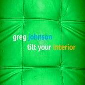 Tilt Your Interior by Greg Johnson