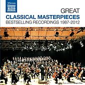 Great Classical Masterpieces - Bestselling Naxos Recordings 1987-2012 von Various Artists