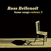 Home Songs, Vol. 2 by Ross Bellenoit