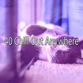 40 Chill out Anywhere by Best Relaxing SPA Music