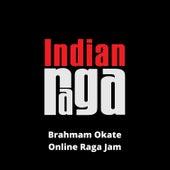 Brahmam Okate (Online Raga Jam) von Indianraga