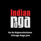 Ra Ra Rajeevalochana (Chicago Raga Jam) von Indianraga