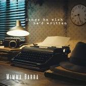 Songs He Wish He'd Written von Mimma Barra