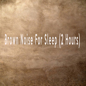 Brown Noise For Sleep (2 Hours) by Color Noise Therapy