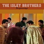 Beginnings by The Isley Brothers