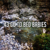 43 Go to Bed Babies by Deep Sleep Music Academy
