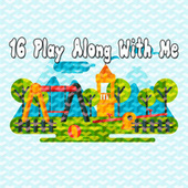 16 Play Along with Me by Canciones Infantiles