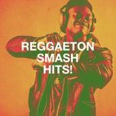 Reggaeton Smash Hits! de Reggaeton Latino