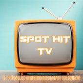 Spot hit tv (Le Piu' Belle Canzoni Degli spot Televisivi) by High School Music Band