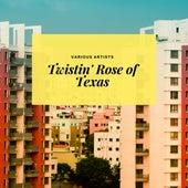 Twistin' Rose of Texas de Various Artists