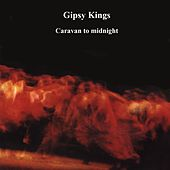 Caravan to Midnight de Gipsy Kings