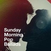 Sunday Morning Pop Ballads von Various Artists