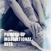 Pumped Up Motivational Hits by Ultimate Workout Hits (1)