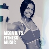 Mega Hits Fitness Music by Various Artists