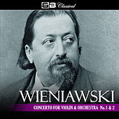 Wieniawski Concerto for Violin and Orchestra No. 1 & 2 by Various Artists
