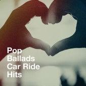 Pop Ballads Car Ride Hits von Love Generation