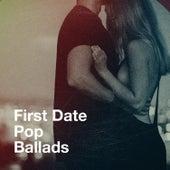 First Date Pop Ballads by Various Artists