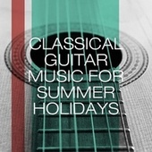 Classical Guitar Music for Summer Holidays by Soft Guitar Music