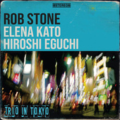 Trio in Tokyo by Rob Stone
