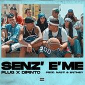 Senz' e' me by Plug