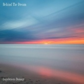 Behind The Dream by Lugubrious Damage