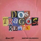 Dos Tragos - (Remix) de Mateo Giuricich