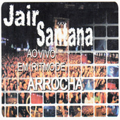Ao Vivo em Ritmo de Arrocha van jair Santana